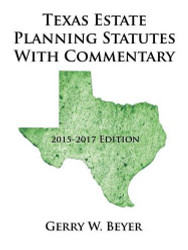 Texas Estate Planning Statutes with Commentary