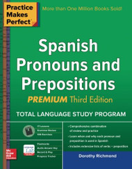 Practice Makes Perfect Spanish Pronouns and Prepositions Premium