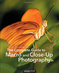 Complete Guide to Macro and Close-Up Photography