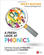Fresh Look at Phonics Grades K-2 Common Causes of Failure and 7 Ingredients