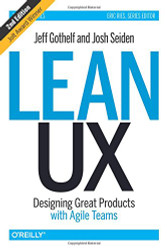 Lean UX Designing Great Products with Agile Teams