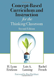Concept-Based Curriculum & Instruction for the Thinking Classroom