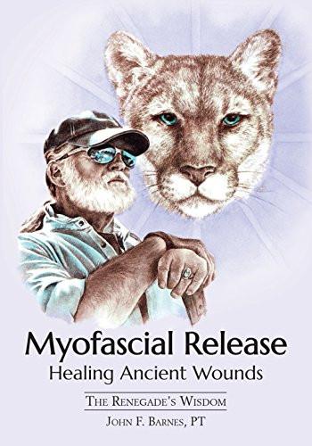 Myofascial Release Healing Ancient Wounds