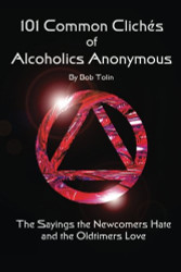 101 Common Cliches of Alcoholics Anonymous