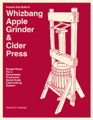 Anyone Can Build A Whizbang Apple Grinder and Cider Press