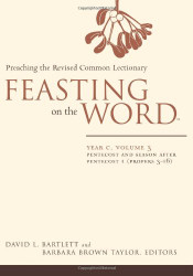 Feasting on the Word Year C Vol. 3 Pentecost and Season after Pentecost