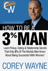 How To Be A 3% Man Winning The Heart Of The Woman Of Your Dreams