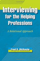 Interviewing for the Helping Professions