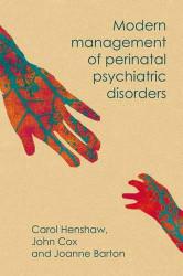 Modern Management of Perinatal Psychiatric Disorders