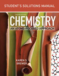 Student's Solutions Manual for Chemistry: An Atoms-Focused Approach