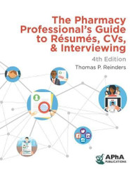 Pharmacy Professional's Guide To Resumes Cvs And Interviewing