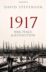 1917: War Peace and Revolution