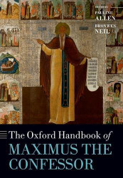 Oxford Handbook of Maximus the Confessor