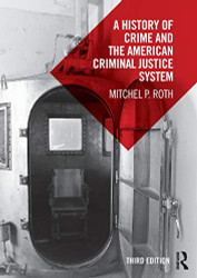 History of Crime and the American Criminal Justice System