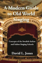 Modern Guide to Old World Singing