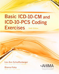 Basic ICD-10-CM and ICD-10-PCS Coding Exercises