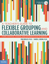 TeacherÆs Guide to Flexible Grouping and Collaborative Learning