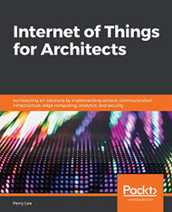 Internet of Things and Edge Computing for Architects