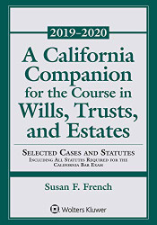 California Companion for the Course in Wills Trusts and Estates