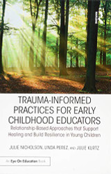 Trauma-Informed Practices for Early Childhood Educators