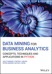Data Mining for Business Analytics: Concepts Techniques and Applications in Python