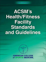 ACSM's Health / Fitness Facility Standards and Guidelines