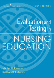 Evaluation and Testing in Nursing Education Sixth Edition