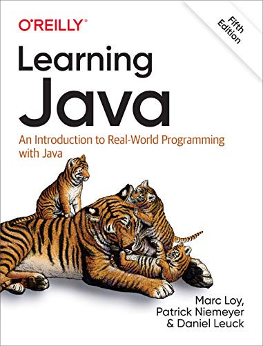 Learning Java: An Introduction to Real-World Programming with Java