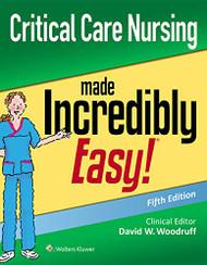 Critical Care Nursing Made Incredibly Easy