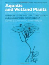 Aquatic and Wetland Plants of Northeastern North America Volume I