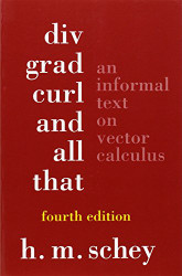 Div Grad Curl and All That: An Informal Text on Vector Calculus
