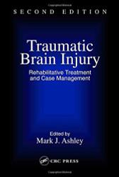Traumatic Brain Injury: Rehabilitation Treatment and Case by Ashley