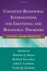 Cognitive-Behavioral Interventions for Emotional and Behavioral  - by Matthew Mayer