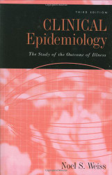 Clinical Epidemiology: The Study of the Outcome of Illness