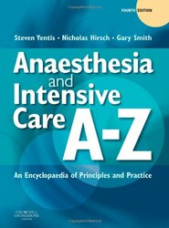 Anaesthesia Intensive Care and Perioperative Medicine A-Z