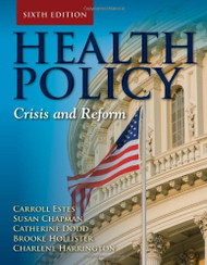 Health Policy: Crisis and Reform