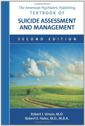 American Psychiatric Publishing Textbook of Suicide Assessment and Management