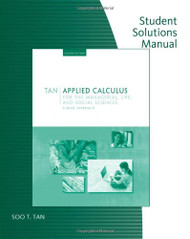 Student Solutions Manual for Tan's Applied Calculus for the Managerial