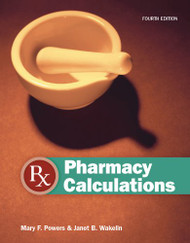 Pharmacy Calculations by Mary F. Powers