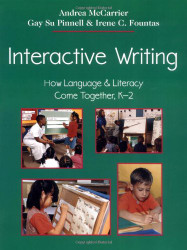 Interactive Writing: How Language and Literacy Come Together K-2