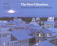 New Urbanism: Toward an Architecture of Community