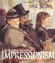 Impressionism: Art Leisure and Parisian Society