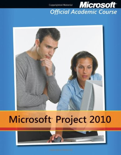 Microsoft Project 2010 by Microsoft Official Academic  - by Microsoft Official Academic