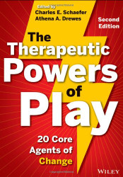 Therapeutic Powers of Play: 20 Core Agents of Change