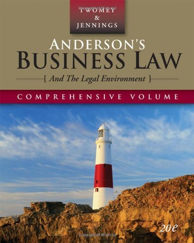 Anderson's Business Law And The Legal Environment Comprehensive Volume