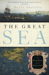 Great Sea: A Human History of the Mediterranean
