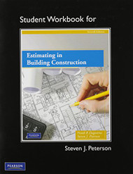 Student Workbook For Estimating In Building Construction by Steven Peterson