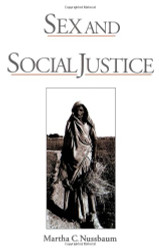 Sex and Social Justice  - by Martha Nussbaum