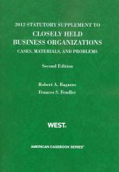 Closely Held Business Organizations Statutory Supplement by Robert Ragazzo