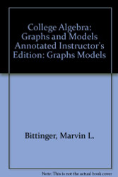 College Algebra Graphs and Models - Instructor's
